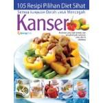 105 RESIPI PILIHAN DIET SIHAT MENCEGAH KANSER