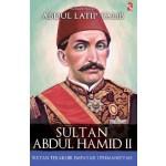 SULTAN ABDUL HAMID II - SULTAN TERAKHIR EMPAYAR UTHMANIYAH