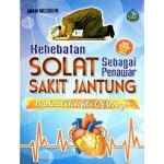 Kehebatan Solat Sebagai Penawar Sakit Jantung