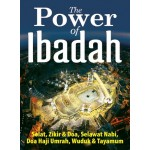 THE POWER OF IBADAT