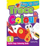 FUN TO DO: TRACE & COLOUR BOOK 1