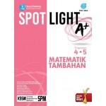 TINGKATAN 4 & 5 SPOTLIGHT A+ MATEMATIK TAMBAHAN