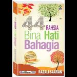 44 RAHSIA BINA HATI BAHAGIA