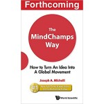 THE MINDCHAMPS WAY: HOW TO TURN AN IDEA