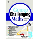 P3 Guided Challenging Maths Exam Papers