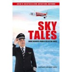 SKY TALES: More Insights From a Life in the Skies