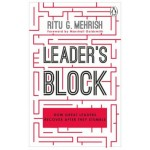 LEADER'S BLOCK HOW GREAT LEADERS RECOVER