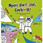 NYAH DARI SINI, COVID -19!