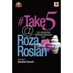 #TAKE 5 @ ROZA ROSLAN