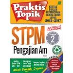 Penggal 2 STPM Praktis Topik 2013-2017 Pengajian Am