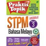 Penggal 3 STPM Praktis Topik 2013-2017 Bahasa Melayu
