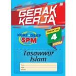 TINGKATAN 4 GERAK KERJA KSSM TASSAWUR ISLAM