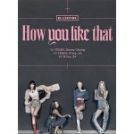 BLACKPINK: SPECIAL EDITION [HOW YOU LIKE THAT]