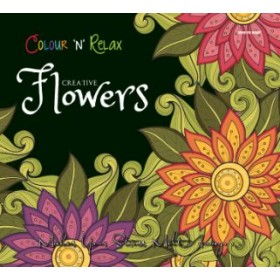 Colour and Relax: Creative Flowers