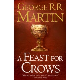 A FEAST FOR CROWS :BOOK 4 OF A SONG OF