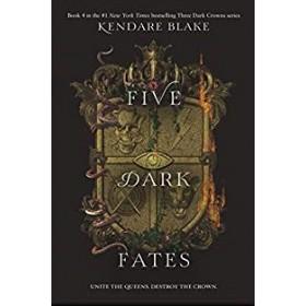 THREE DARK CROWNS #04:FIVE DARK FATES