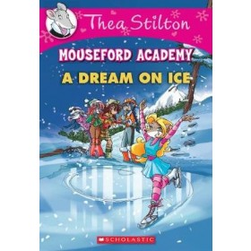 TS MOUSEFORD ACADEMY 10: A DREAM ON ICE