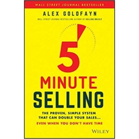 5-Minute Selling : The Proven, Simple System That Can Double Your Sales ... Even When You Don't Have Time