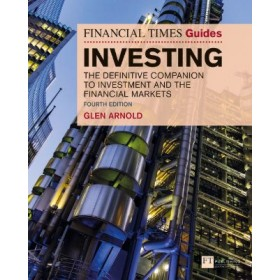 The Financial Times Guide to Investing : The Definitive Companion to Investment and the Financial Markets
