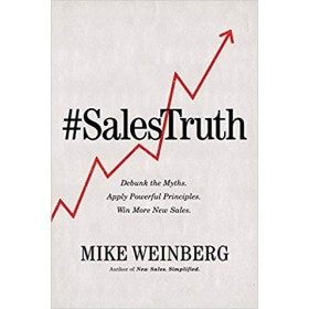 SALES TRUTH: DEBUNK THE MYTHS.APPLY POWERFUL  PRINCIPLES.WIN MORE NEW SALES