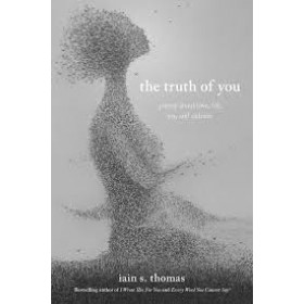 The Truth of You: Poetry About Love, Life, Joy, and Sadness