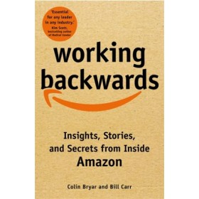 Working Backwards: Insights, Stories, and Secrets from Inside Amazon