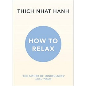 TNH: HOW TO RELAX