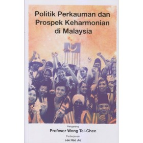 POLITIK PERKAUMAN & PROSPEK KEHARMONIAN DI MALAYSIA