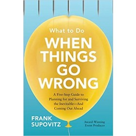 WHAT TO DO WHEN THINGS GO WRONG: A FIVE-
