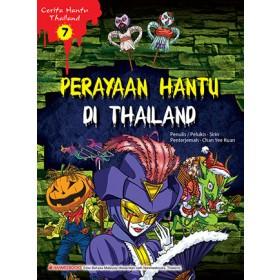 CERITA HANTU THAILAND 7: PERAYAAN HANTU DI THAILAND