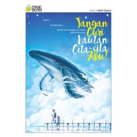 MAGIC BEAN 09: JANGAN CURI LAUTAN CITA-CITA AKU!