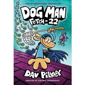 Dog Man #8: Fetch-22