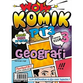 TINGKATAN 3 WOW KOMIK PT3 GEOGRAFI