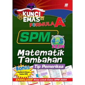 KUNCI EMAS FORMULA A+ SPM MATEMATIK TAMBAHAN(TIP PEMERIKSA)