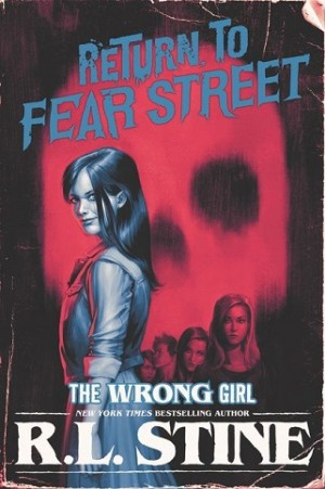 RETURN TO FEAR ST #2: WRONG GIRL