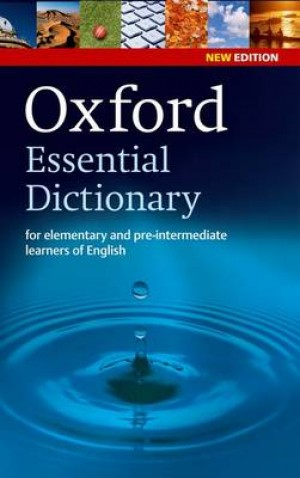 Oxford Essential Dictionary, New Edition: A new edition of the corpus-based dictionary that builds essential vocabulary