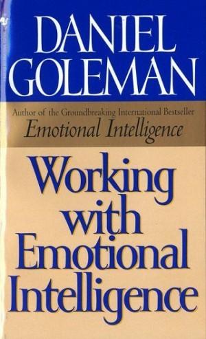 GOLEMAN:WORKING W/EMOTIONAL INTELLIGENCE