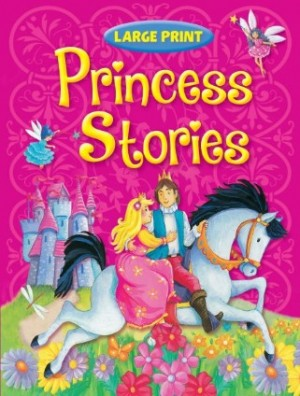 Large Print Princess Stories