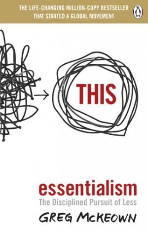 Essentialism : The Disciplined Pursuit of Less