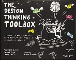 The Design Thinking Toolbox : A Guide to Mastering the Most Popular and Valuable Innovation Methods