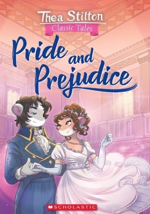 Thea Stilton Classic Tales: Pride and Prejudice