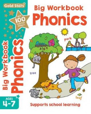Gold Stars Phonics Big Workbook Ages 4-7: Supports School Learning