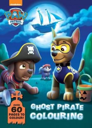 Nickelodeon PAW Patrol Ghost Pirate Colouring: Over 60 Pages to Colour!