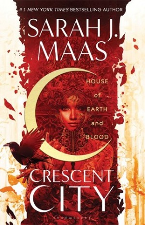 CRESCENT CITY: HOUSE OF EARTH AND BLOOD