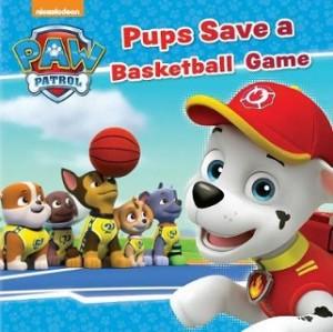 PUPS SAVE THE BASKETBALL GAME STORYBOOK