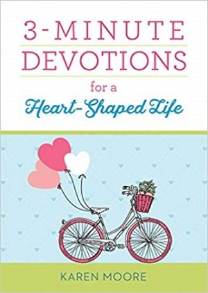 3-MINUTE DEVO FOR A HEART-SHAPED LIFE
