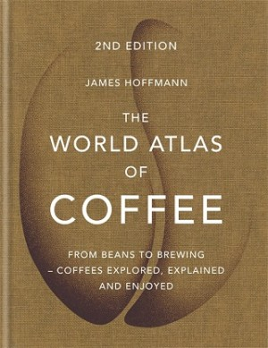 GO-THE WORLD ATLAS OF COFFEE (2ED)