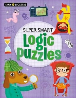 BRAIN BOOSTER: SUPERSMART LOGIC PUZZLES