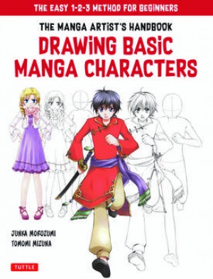 The Manga Artist's Handbook: Drawing Basic Characters : The Easy 1-2-3 Method for Beginners