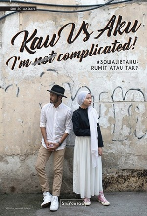 SIRI 30 WADAH: KAU VS AKU: I'M NOT COMPLICATED!